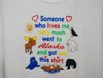 Someone Who Loves Me Went to Alaska T-Shirt