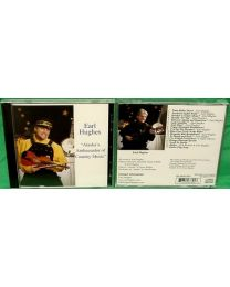 CD Earl Hughes - Alaskas Ambassador of Country Music